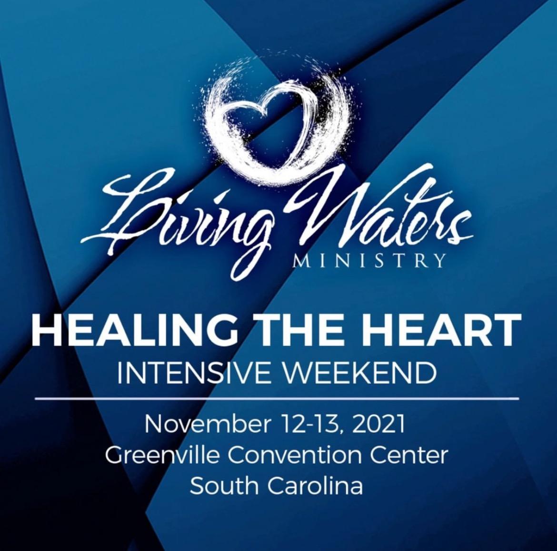 Healing the Heart weekend intensive, Living Waters Ministry, Greenville SC November 2021